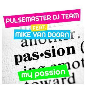 PULSEMASTER DJ TEAM FEAT. MIKE VAN DOORN - MY PASSION